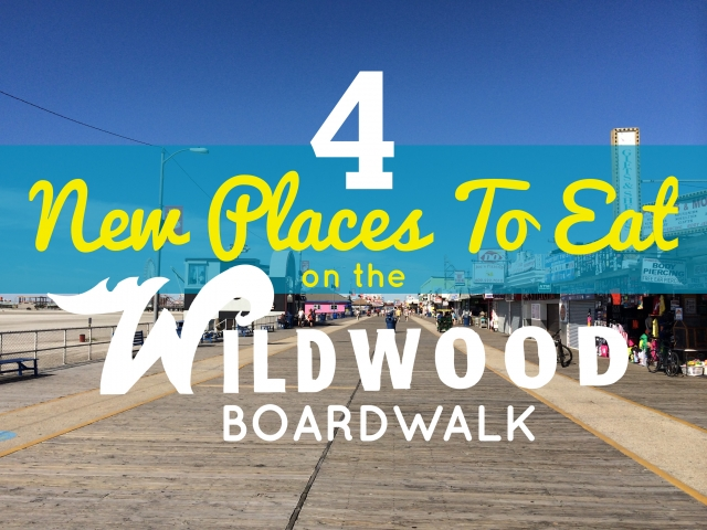 4 New Places To Eat on the Wildwood Boardwalk 2017